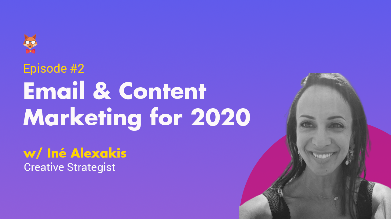 Digital Kitsune S02E01 - Email & Content Marketing for 2020 with Iné Alexakis, Creative Strategist, Digital Marketing, DIgital Kitsune Show