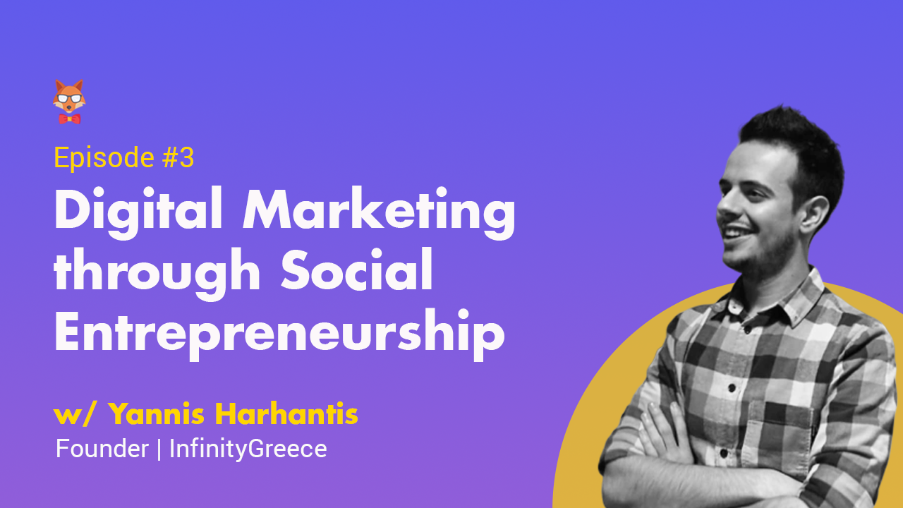 Digital Kitsune S01EP3 - Digital Marketing through Social Entrepreneurship with Yannis Harhas Digital Marketing